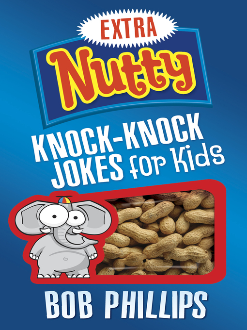 Title details for Extra Nutty Knock-Knock Jokes for Kids by Bob Phillips - Available