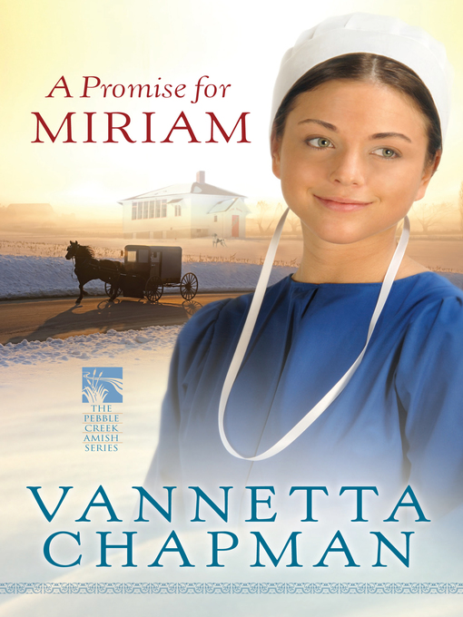 Title details for A Promise for Miriam by Vannetta Chapman - Wait list