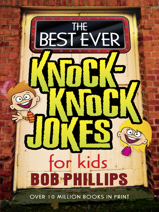 Title details for The Best Ever Knock-Knock Jokes for Kids by Bob Phillips - Available