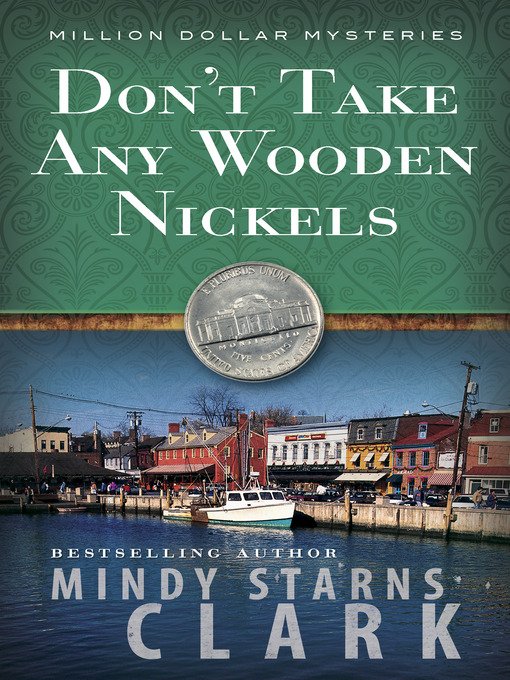 Title details for Don't Take Any Wooden Nickels by Mindy Starns Clark - Available
