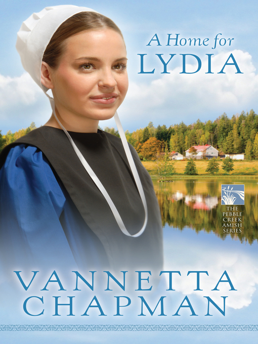 Title details for A Home for Lydia by Vannetta Chapman - Available