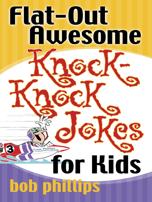 Title details for Flat-Out Awesome Knock-Knock Jokes for Kids by Bob Phillips - Available