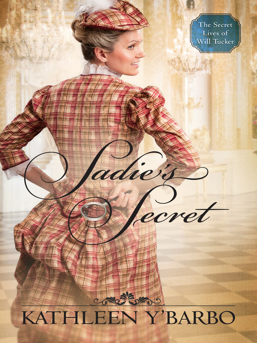 Title details for Sadie's Secret by Kathleen Y'Barbo - Available