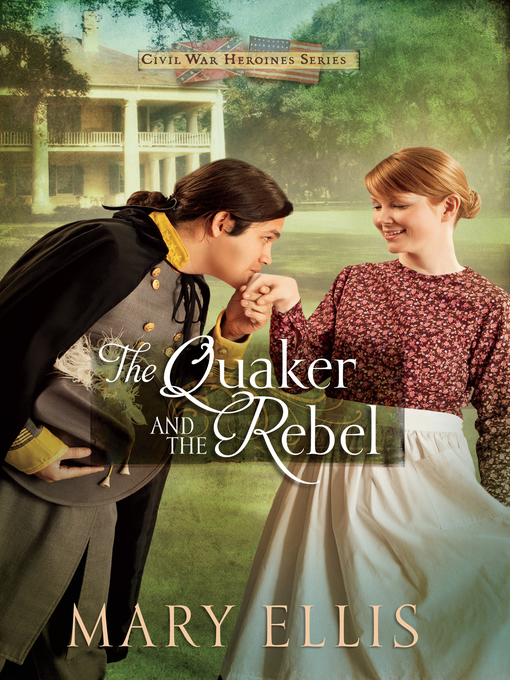 Title details for The Quaker and the Rebel by Mary Ellis - Available