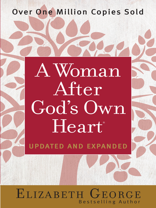 Title details for A Woman After God's Own Heart® by Elizabeth George - Available