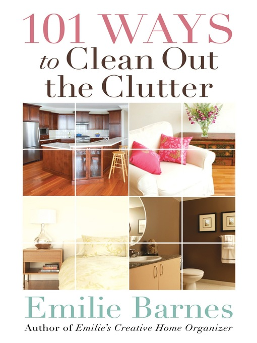 Title details for 101 Ways to Clean Out the Clutter by Emilie Barnes - Available