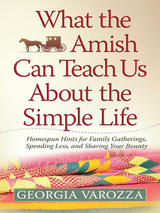 Title details for What the Amish Can Teach Us About the Simple Life by Georgia Varozza - Available