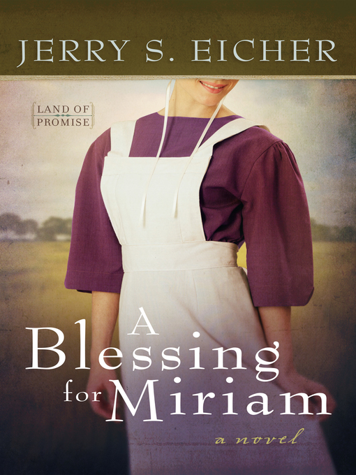 Title details for A Blessing for Miriam by Jerry S. Eicher - Available