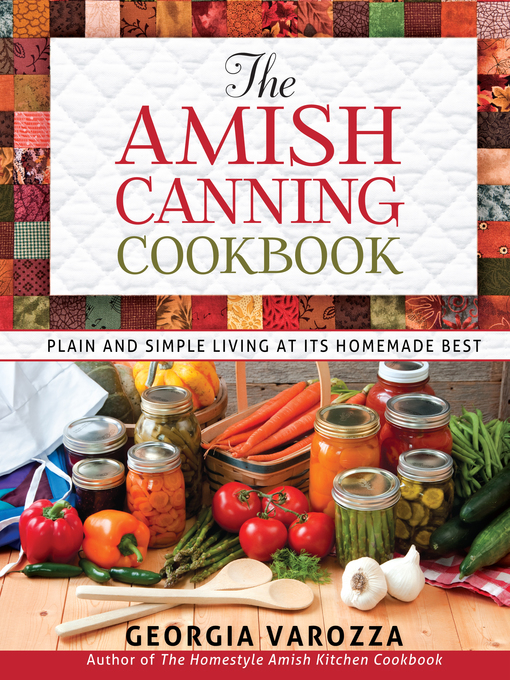 Title details for The Amish Canning Cookbook by Georgia Varozza - Available