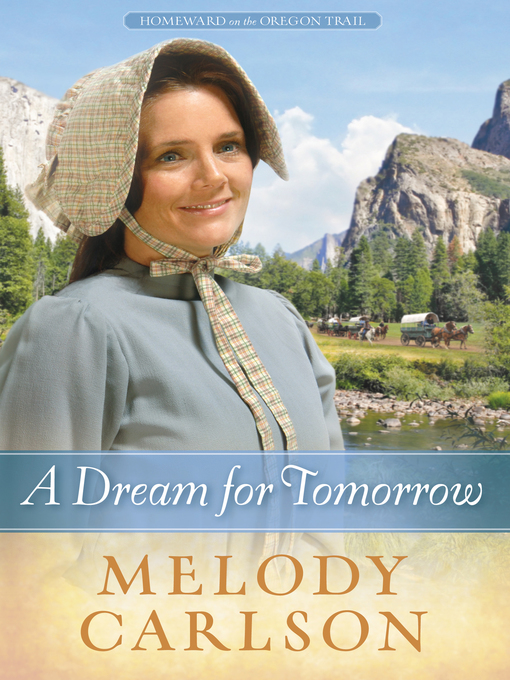 Title details for A Dream for Tomorrow by Melody A. Carlson - Available