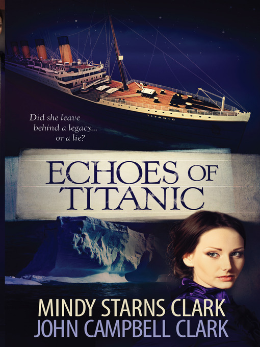 Title details for Echoes of Titanic by Mindy Starns Clark - Available