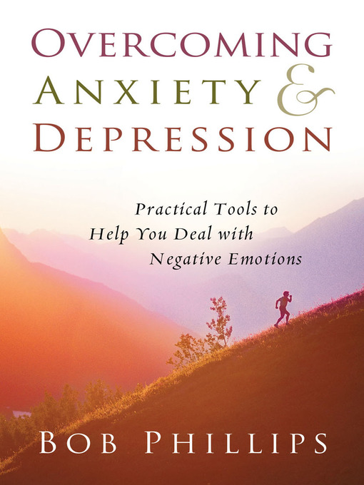 Title details for Overcoming Anxiety and Depression by Bob Phillips - Available