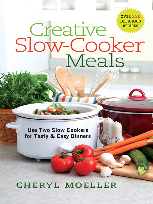 Title details for Creative Slow-Cooker Meals by Cheryl Moeller - Available