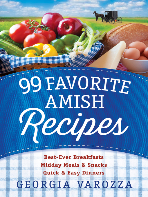 Title details for 99 Favorite Amish Recipes by Georgia Varozza - Available