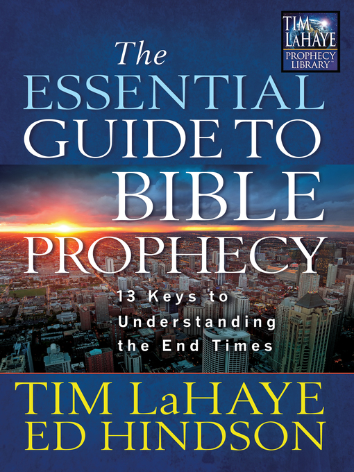 Title details for The Essential Guide to Bible Prophecy by Tim LaHaye - Available