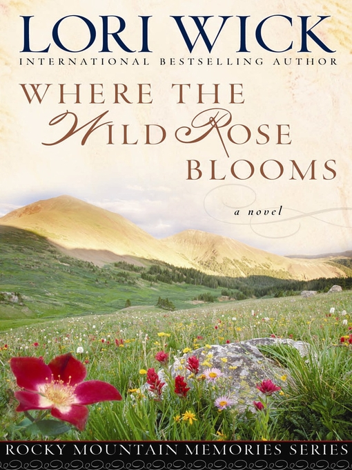 Title details for Where the Wild Rose Blooms by Lori Wick - Wait list