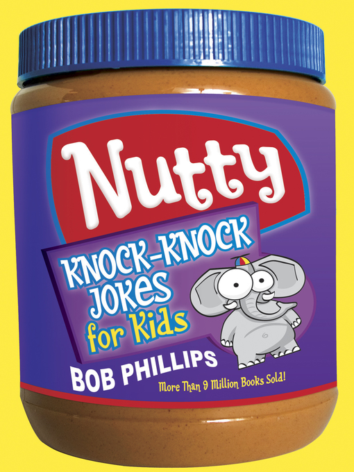 Title details for Nutty Knock-Knock Jokes for Kids by Bob Phillips - Available