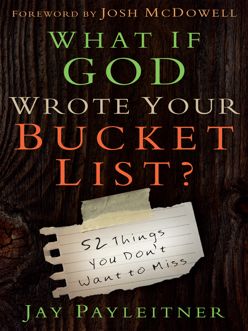 Title details for What If God Wrote Your Bucket List? by Jay Payleitner - Wait list