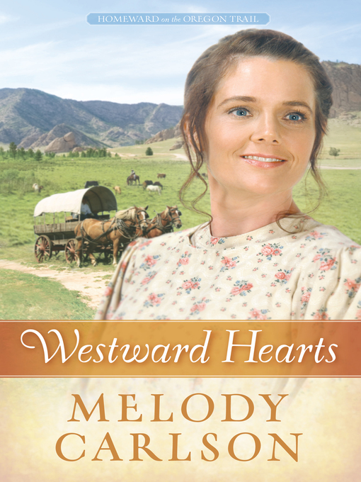 Title details for Westward Hearts by Melody A. Carlson - Available