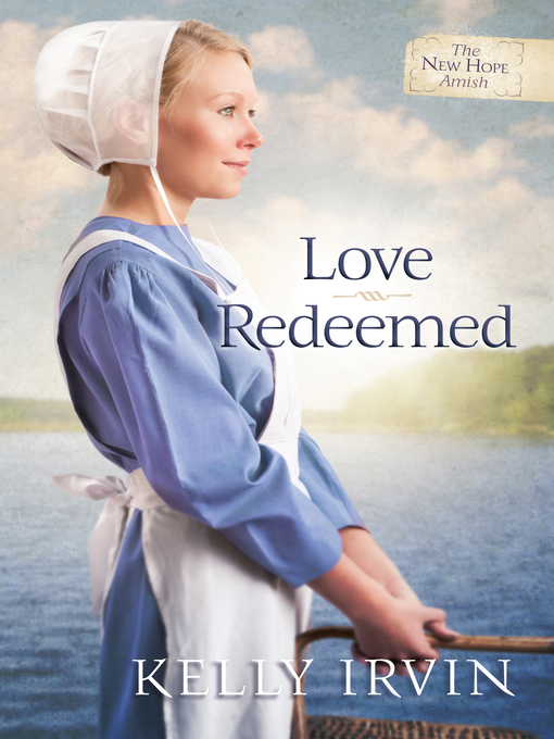 Title details for Love Redeemed by Kelly Irvin - Wait list