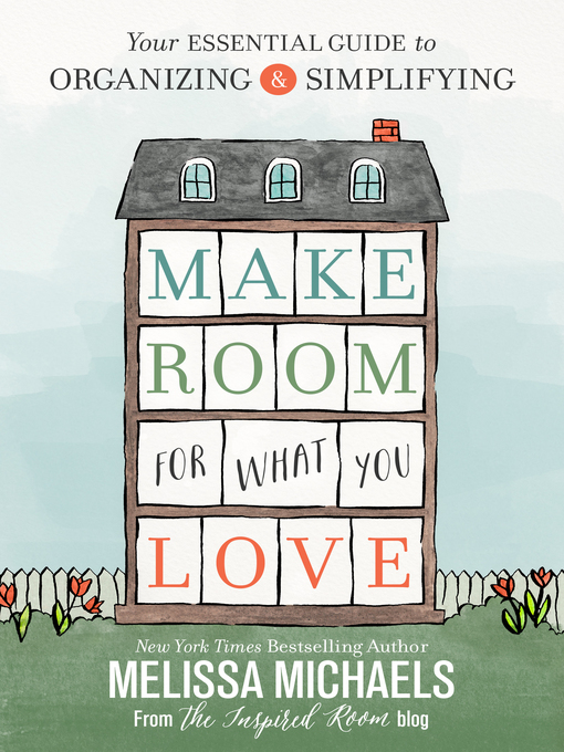 Title details for Make Room for What You Love by Melissa Michaels - Wait list