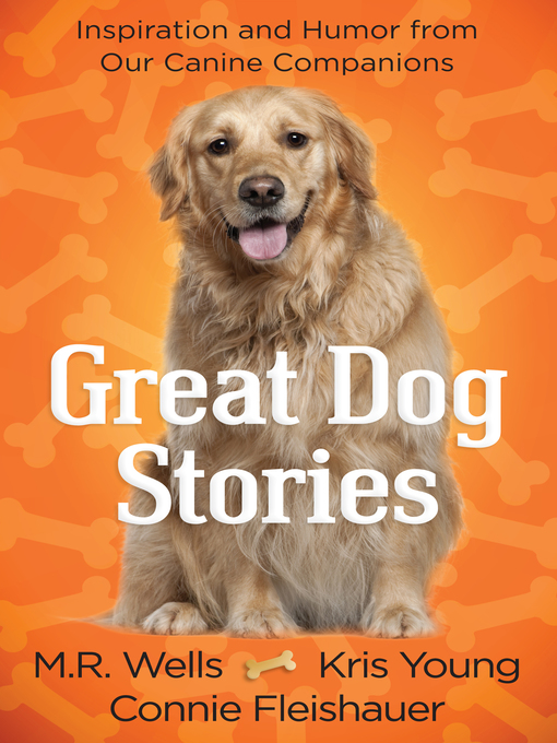 Title details for Great Dog Stories by M. R. Wells - Available