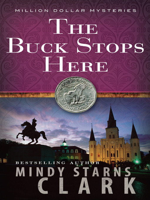 Title details for The Buck Stops Here by Mindy Starns Clark - Available