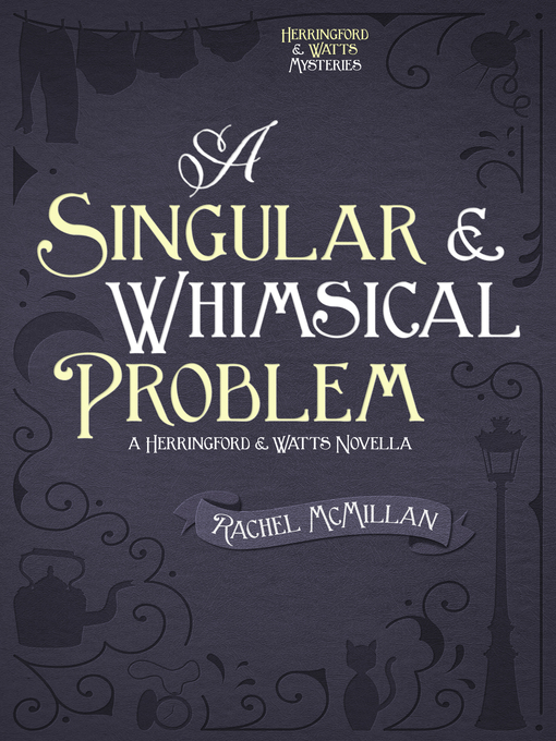 Title details for A Singular and Whimsical Problem by Rachel McMillan - Available