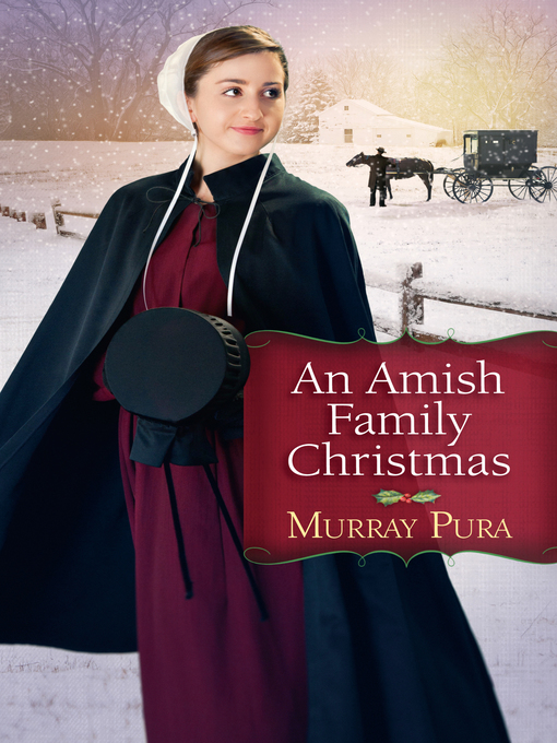 Title details for An Amish Family Christmas by Murray Pura - Available
