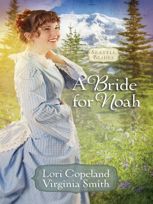 Title details for A Bride for Noah by Lori Copeland - Wait list