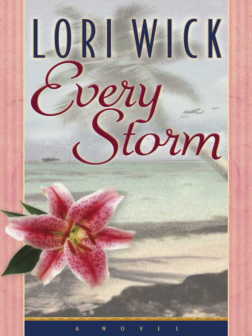 Title details for Every Storm by Lori Wick - Wait list
