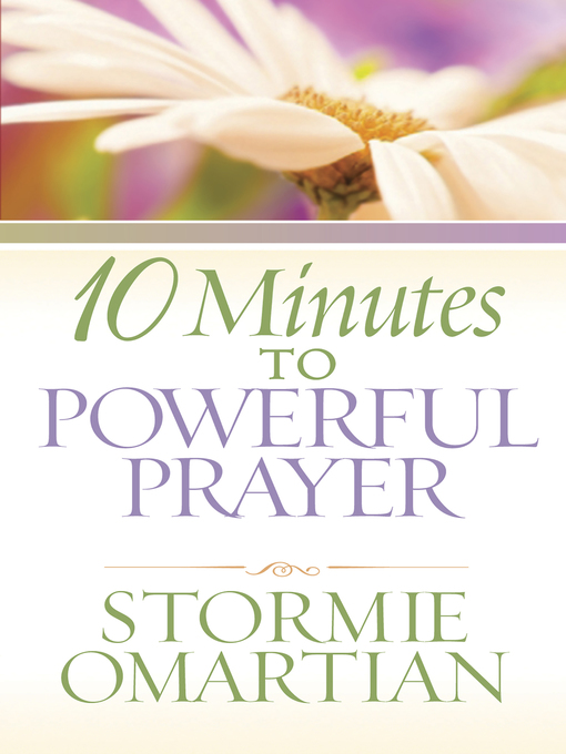 Title details for 10 Minutes to Powerful Prayer by Stormie Omartian - Wait list