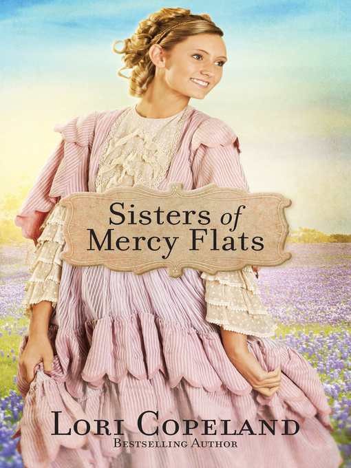Title details for Sisters of Mercy Flats by Lori Copeland - Wait list