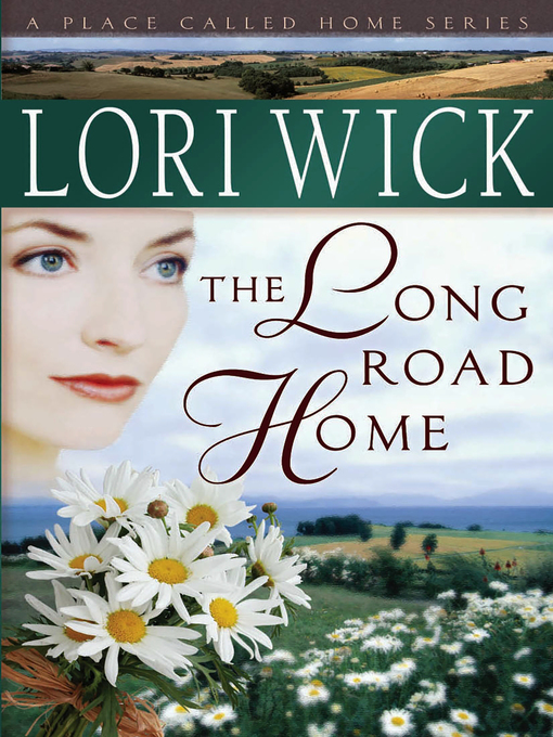 Title details for The Long Road Home by Lori Wick - Available