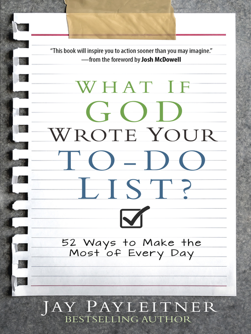 Title details for What If God Wrote Your To-Do List? by Jay Payleitner - Available