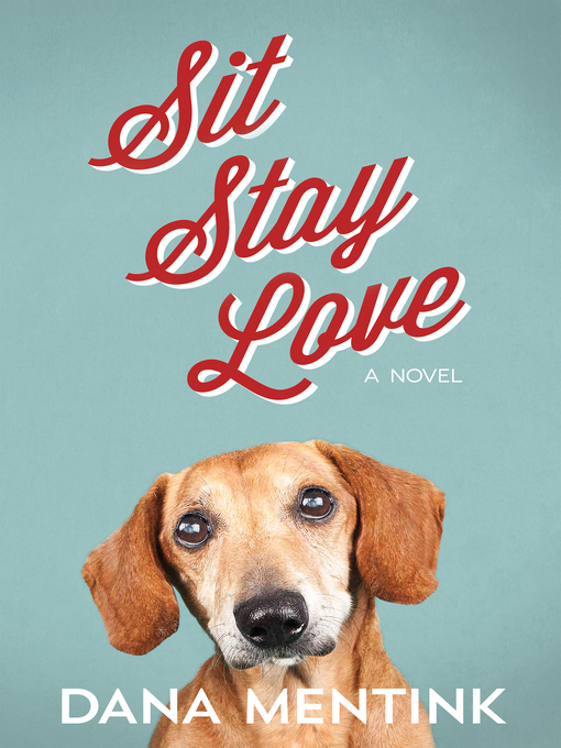 Title details for Sit, Stay, Love by Dana Mentink - Wait list