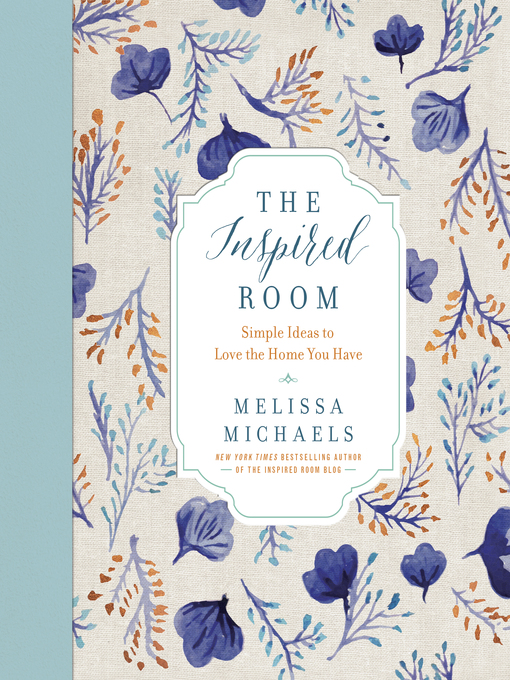 Title details for The Inspired Room by Melissa Michaels - Available
