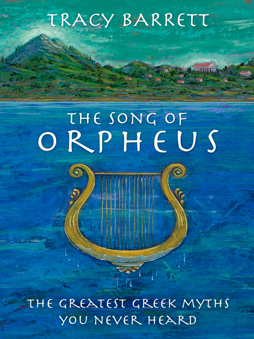 Title details for The Song of Orpheus by Tracy Barrett - Available