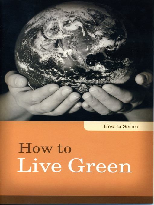 Title details for How to Live Green by Linda Kita-Bradley - Available