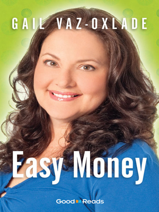 Title details for Easy Money by Gail Vaz-Oxlade - Available
