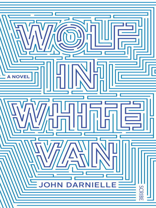 Title details for Wolf in White Van by John Darnielle - Available