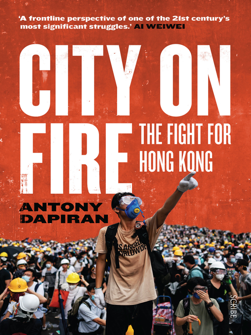 Title details for City on Fire by Antony Dapiran - Available