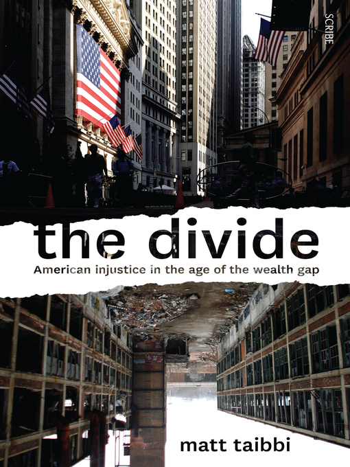 Title details for The Divide by Matt Taibbi - Available