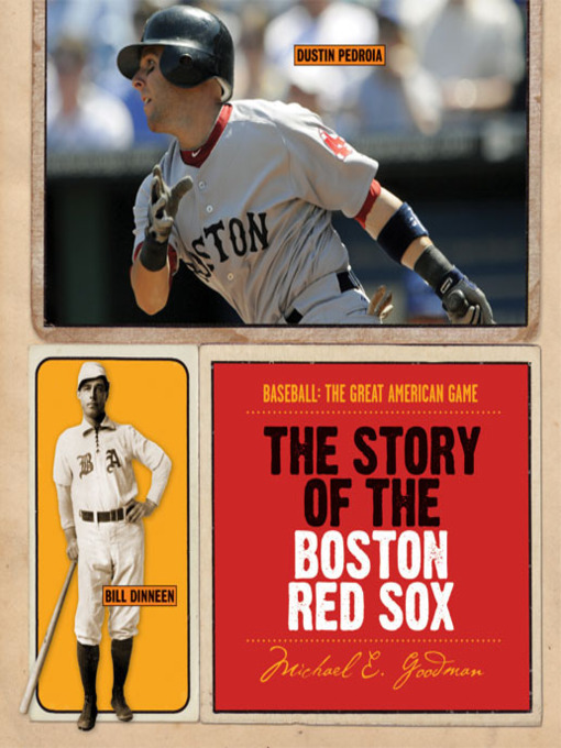Title details for The Story of the Boston Red Sox by Michael E. Goodman - Available