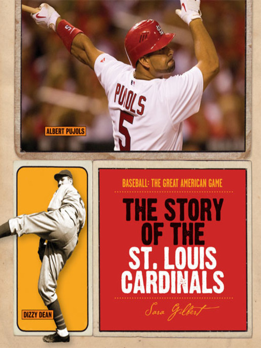 Title details for The Story of the St. Louis Cardinals by Sara Gilbert - Available