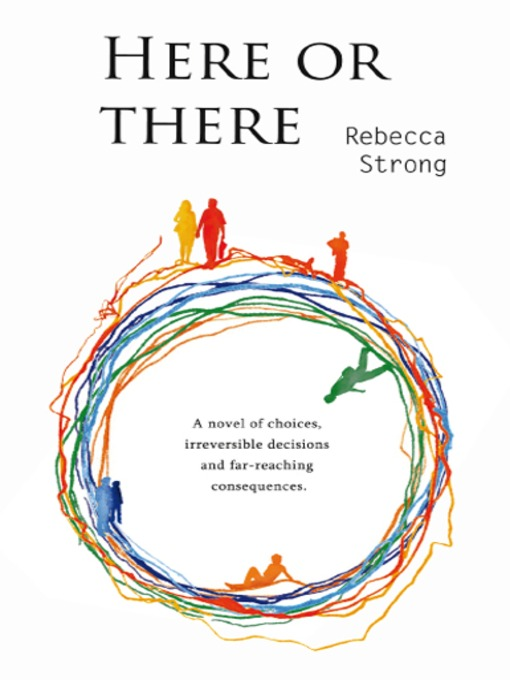 Title details for Here or There by Rebecca Strong - Available