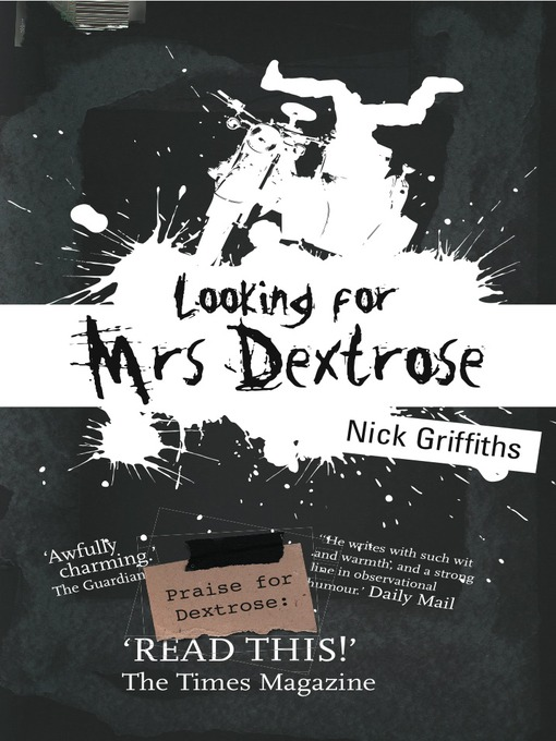 Title details for Looking for Mrs Dextrose by Nick Griffiths - Available