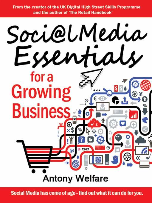 Title details for Social Media Essentials for a Growing Business by Antony Welfare - Available