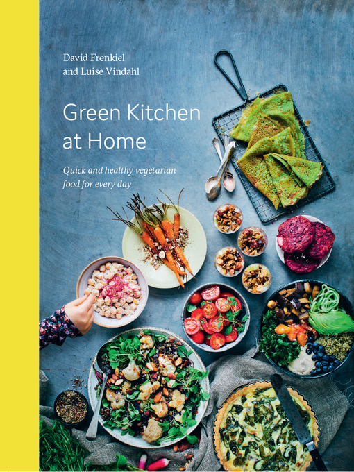 Green kitchen at home : Quick and Healthy Food for Every Day