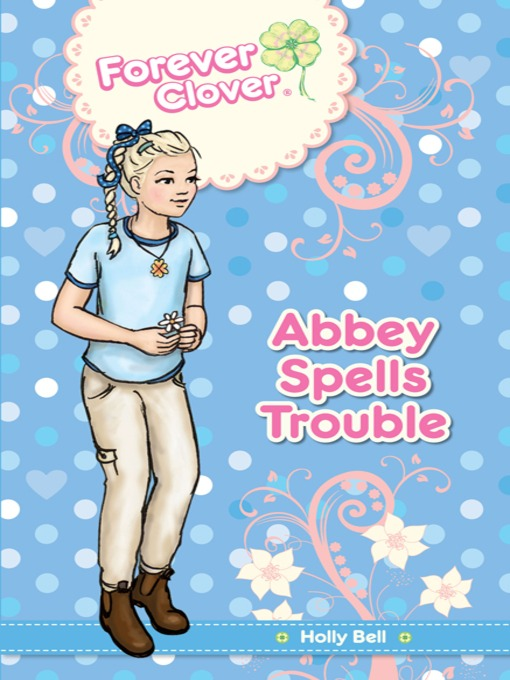 Title details for Abbey Spells Trouble by Holly Bell - Available